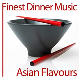 Finest Dinner Music: Asian Flavours