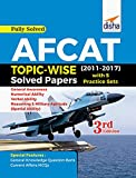 AFCAT Topic Wise Solved Papers (2011-17) with 5 Practice Sets