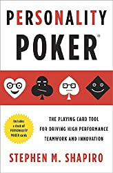 Personality Poker: The Playing Card Tool for Driving High-Performance Teamworkand Innovation