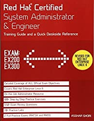 Red Hat Certified System Administrator & Engineer: Training Guide and a Quick Deskside Reference, Exams EX200 & EX300 by Asghar Ghori (2012-12-20)