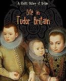 Life in Tudor Britain (A Child's History of Britain)
