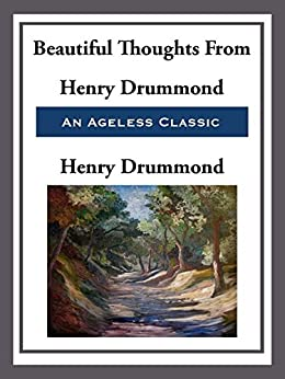 Beautiful Thoughts from Henry Drummond (English Edition) par [Drummond,  Henry]