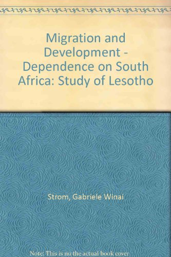 Migration and Development - Dependence on South Africa: Study of Lesotho