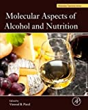 By Patel, Vinood B. ( Author ) [ Molecular Aspects of Alcohol and Nutrition: A Volume in the Molecular Nutrition Series By Nov-2015 Hardcover