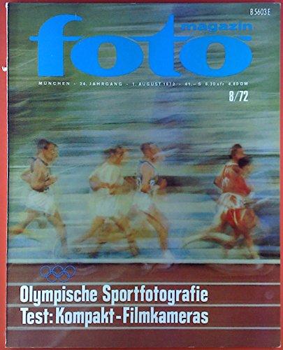 Foto Magazin, Heft 8/72, 24. Jahrgang, Thema: Olympische Sportfotografie - Test: Kompakt-Filmkameras
