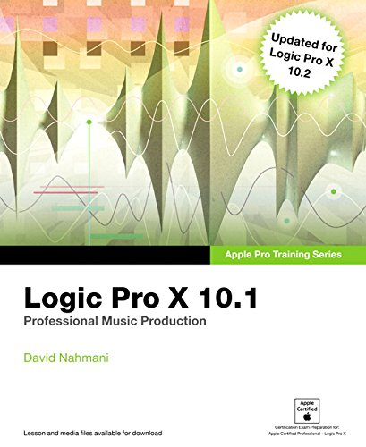 Logic Pro X 10.1: Professional Music Production (Apple Pro Training)