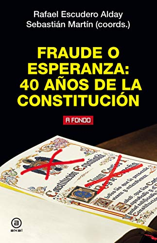 Fraude o esperanza. 40 años de la Constitución (A fondo)