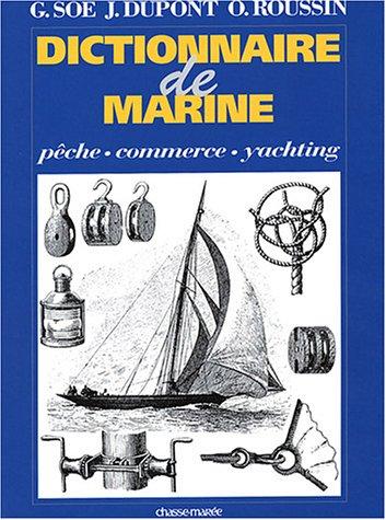 Dictionnaire de marine : Pêche - Commerce - Yachting