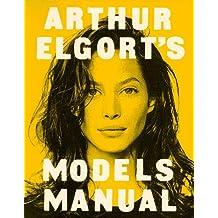 Arthur Elgort's Models Manual