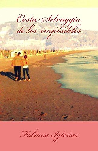 Costa Selvaggia de los imposibles por Fabiana Iglesias
