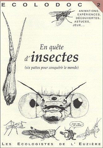 En quête d'insectes (six pattes pour conquérir le monde)