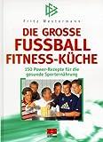 Die große Fussball Fitness-Küche