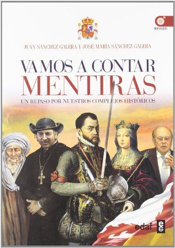 Descargar Libro Vamos a contar mentiras: Un repaso por nuestros complejos históricos (Clio. Crónicas de la historia) de Juan Sánchez Galera