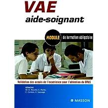 VAE aide-soignant: Module de formation obligatoire. Validation des acquis de l'expérience pour l'obtention du DEAS