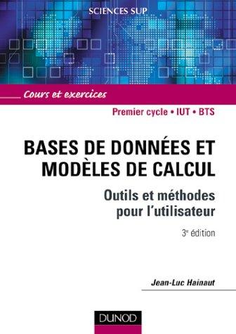 Bases de données et modèles de calcul : Outils et méthodes pour l'utilisateur : Cours et exercices