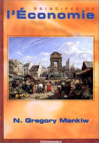 Principes de l'économie par N. Gregory Mankiw