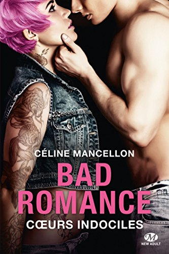 Bad Romance, T2 : Coeurs indociles