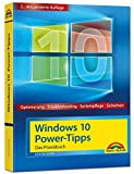 Windows 10 Power-Tipps - Das Maxibuch: Optimierung, Troubleshooting und mehr - 2. aktualisierte Ausgabe inkl. aktuellster Updates