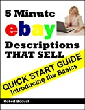 Quick Start Guide -- 5 Minute eBay Descriptions That Sell (English Edition)