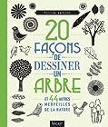 20 façons de dessiner un arbre et 44 autres merveilles de la nature