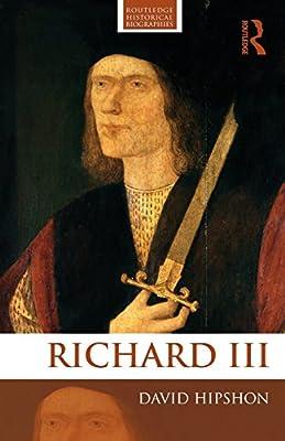 Richard III (Routledge Historical Biographies)