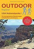 USA Nationalparks I: 23 unvergessliche Wanderungen in Kalifornien und Arizona (Outdoor Regional) - Regina Stockmann