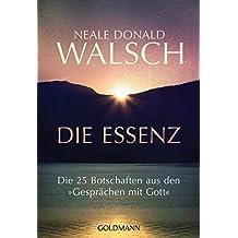 """Die Essenz: Die 25 Botschaften aus den """"Gesprächen mit Gott"""""""