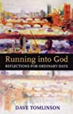 Running into God: Reflections for Ordinary Days