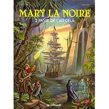 Mary la noire, tome 2 : La Passe de l'au-delà