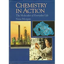 Chemistry in Action: The Molecules of Everyday Life (New Encyclopedia of Science)