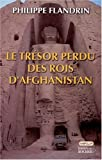 Le trésor perdu des rois d'Afghanistan - Balades barbares