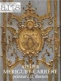 Connaissance des Arts, Hors-série N° 556 - Atelier Mériguet-Carrère : Peinture et dorure