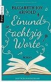 Einundachtzig Worte: Roman von Elizabeth Joy Arnold