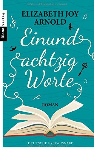 Buchseite und Rezensionen zu 'Einundachtzig Worte: Roman' von Elizabeth Joy Arnold