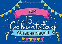 Zum 15. Geburtstag - Gutscheinbuch: Blanko Gutscheinheft als Geburtstagsgeschenk zum fünfzehnten Geburtstag; 20 leere Gutscheine als Geschenk