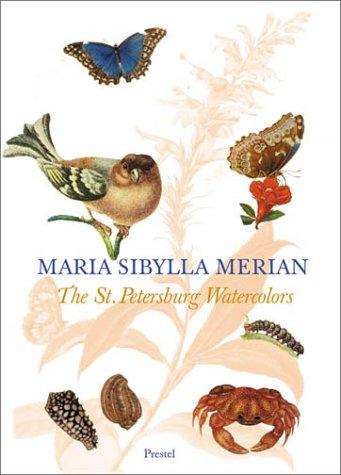 Maria Sibylla Merian: The St. Petersburg Watercolours (Sammlung Botanische)