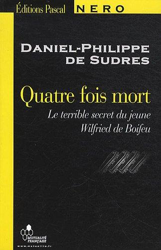 quatre-fois-mort-le-terrible-secret-du-jeune-wilfried-de-boifeu