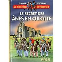 Le Clan des Bordesoule T10 - le Secret des Anes en Culottes