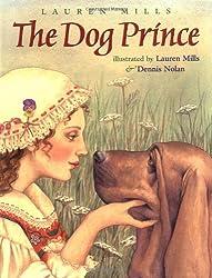 The Dog Prince: An Original Fairy Tale