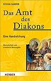 Das Amt des Diakons: Eine Handreichung