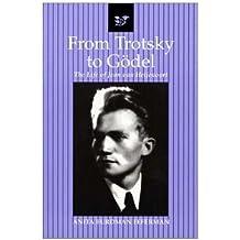 From Trotsky to Gödel: The Life of Jean van Heijenoort
