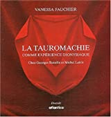 La Tauromachie comme expérience dionysiaque chez Georges Bataille et Michel Leiris