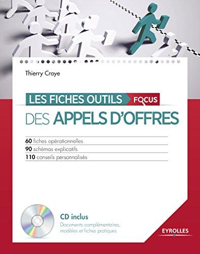 Les fiches outils des appels d'offres: Avec cd-rom inclus. 60 fiches opérationnelles. 90 schémas explicatifs. 110 conseils personnalisés. par Thierry Craye