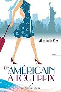 Un américain à tout prix par Alexandra Roy