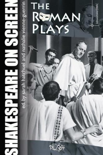 Shakespeare on screen: The Roman Plays par Sarah Hatchuel