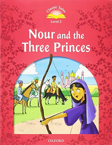 Classic Tales 2. Nour and the Three Princes. MP3 Pack (Classic Tales Second Edition)