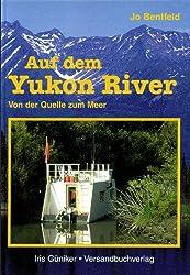 Auf dem Yukon River (Abenteuer Wildnis Kanada/Alaska 5)