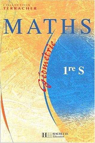 Maths 1ère S. Géométrie par Pierre-Henri Terracher, Robert Ferachoglou