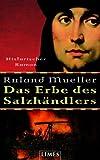 'Das Erbe des Salzhändlers: Historischer Roman' von Roland Mueller