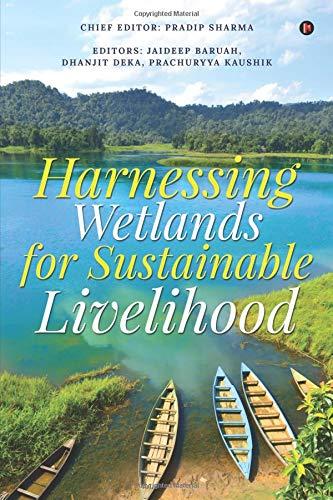 Harnessing Wetlands for Sustainable Livelihood